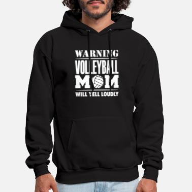 Yell warning volleyball mom will yell loudly volleyball - Men's Hoodie