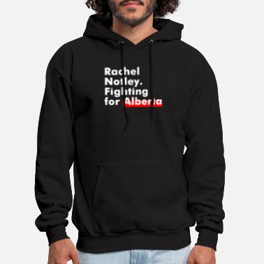 Rachel Notley Fighting For - Men's Hoodie