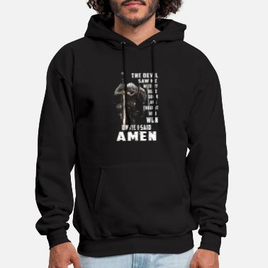 Head The Devil Saw Me With My Head Down Thought He'D Wo - Men's Hoodie