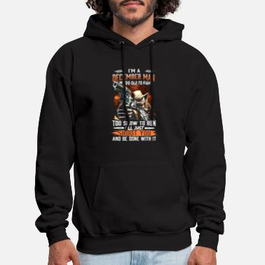 Gun Logo I am a december man I am too old to fight too slow - Men's Hoodie