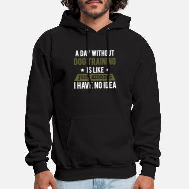 Training A Day Without Dog Training - Men's Hoodie