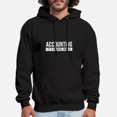 accounting it is accrual world sister - Men's Hoodie