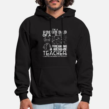 I'm A Proud Dad Of An Awesome Teacher T Shirt - Men's Hoodie