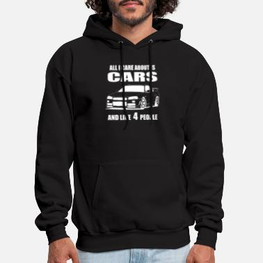 Car All I Care About is - Men's Hoodie