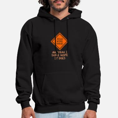 Headlights With Road FUNNY QUOTES: Road Work Ahead - Men's Hoodie