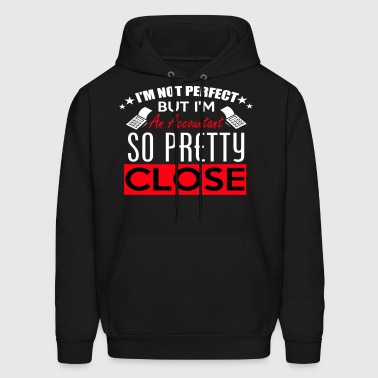 IM AN ACCOUNTANT SO PRETTY CLOSE - Men's Hoodie