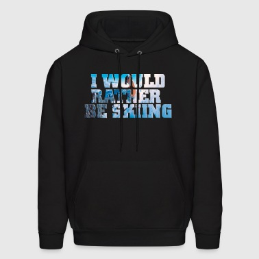 I'd Rather be Skiing - Men's Hoodie