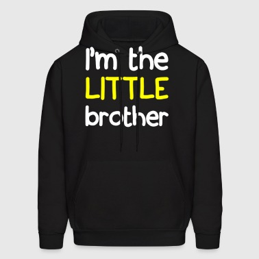 I'M THE LITTLE BROTHER - Men's Hoodie