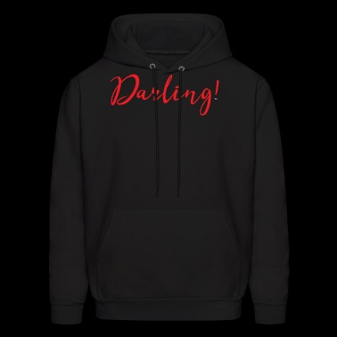 Darling! #love #partner #boyfriend #girlfriend - Men's Hoodie