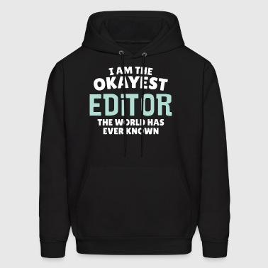 I Am The Okayest Editor T-shirt - Men's Hoodie