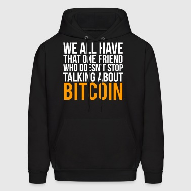 Funny Bitcoin Lover Friend Gift T-shirt - Men's Hoodie
