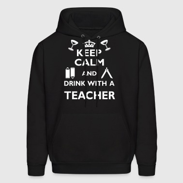 Teaching Funny Birthday Keep Calm Drink Teacher - Men's Hoodie
