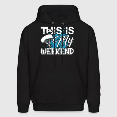 Paragliding This Is My Weekend Shirt - Men's Hoodie