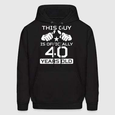 This Guy Is 40 Years Funny 40th Birthday - Men's Hoodie