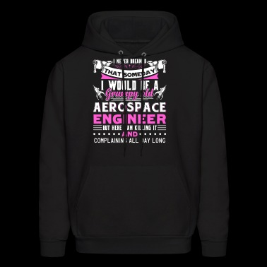 Aerospace Engineer Shirt - Men's Hoodie
