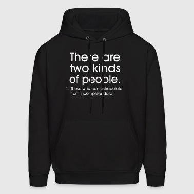 There are two kinds of people those who can extrap - Men's Hoodie