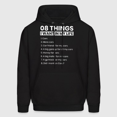 08 things i want in my life cars more cars car fri - Men's Hoodie