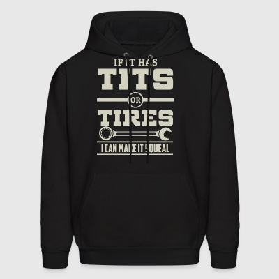 If it has tits or tires i can make it squeal - Men's Hoodie