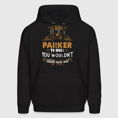 It's a parker thing you wouldn't understand - Men's Hoodie
