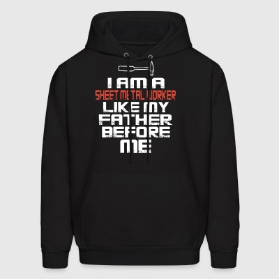 I am a sheet metal worker like my father before me - Men's Hoodie