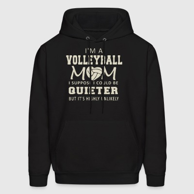 I'm a volleyball mom i suppose i could be quieter - Men's Hoodie