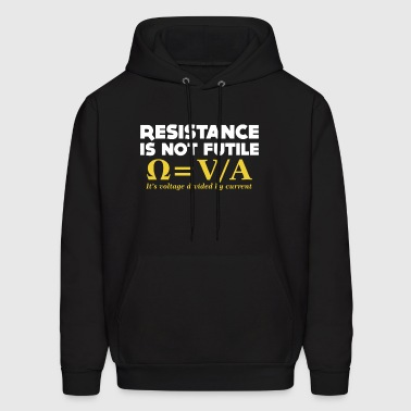 Resistance Is Not Futile it's voltage divided by c - Men's Hoodie