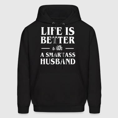 Life is better with a smartass husband - Men's Hoodie