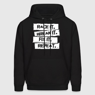 Race It Break It Fix It Racing Car Hot Rod Muscl - Men's Hoodie