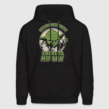 Quilt or quilt not there is no try - Men's Hoodie