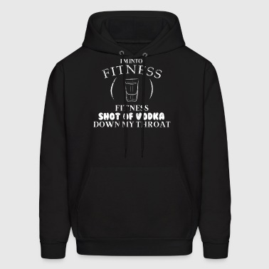 Fitness Vodka Down My Throat Funny Vodka Shirt - Men's Hoodie