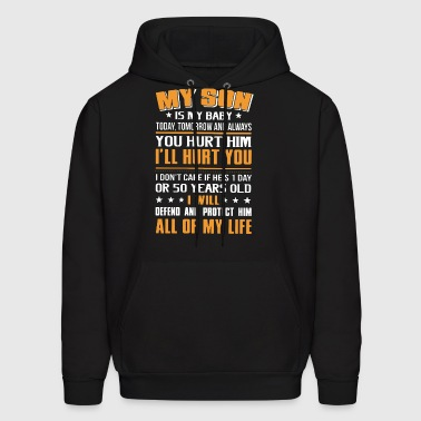 My son is my baby today tomorrow and always you hu - Men's Hoodie