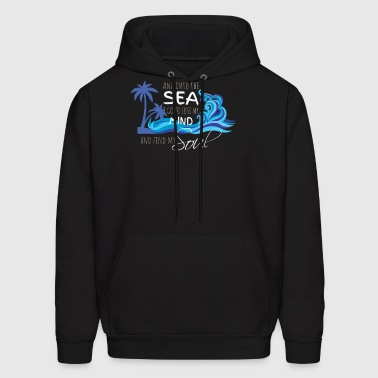 Into the sea I go lose my mind and find my soul - Men's Hoodie
