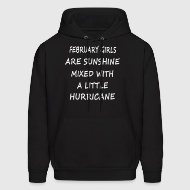 February girls are sunshine mixed with a little hu - Men's Hoodie