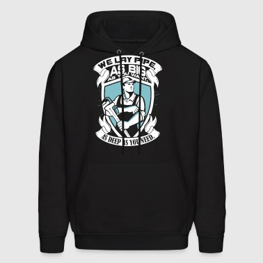 We lay pipe as big as you want as deep as you need - Men's Hoodie