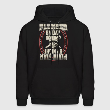 Plumber By Day Pornstar By Night - Men's Hoodie