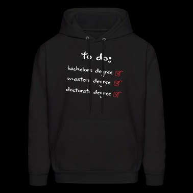 to do bachelors degree masters degree doctorate de - Men's Hoodie