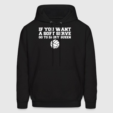 Volleyball If You Want A Soft Serve Go To Dairy Qu - Men's Hoodie