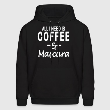All I Need Is Coffee And Mascara Funny Coffee T Sh - Men's Hoodie