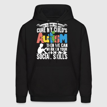 keep staring you might cure my childs autism then - Men's Hoodie