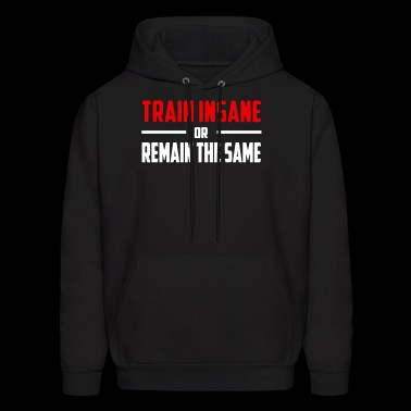 Train Insane Gym Crossfit Running Training Yoga T - Men's Hoodie