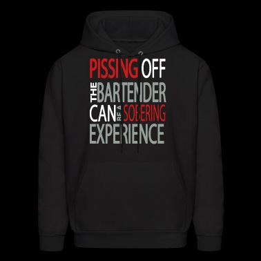 Pissing Off The Bartender Funny Adult Bartender T - Men's Hoodie