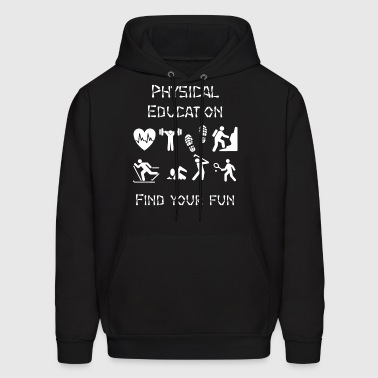 Physical Education T Shirt - Men's Hoodie