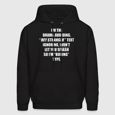 i m the drama avoidung hey stranger text ignoring - Men's Hoodie