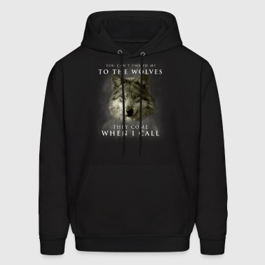 You can't throw me to the wolves - Men's Hoodie