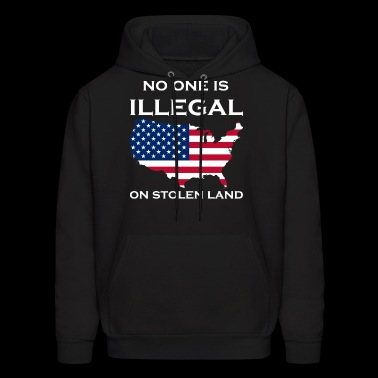 No one is illegal on stolen land - Men's Hoodie