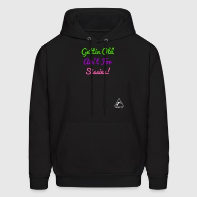 Gettin Old Ain't for Sissies! - Men's Hoodie