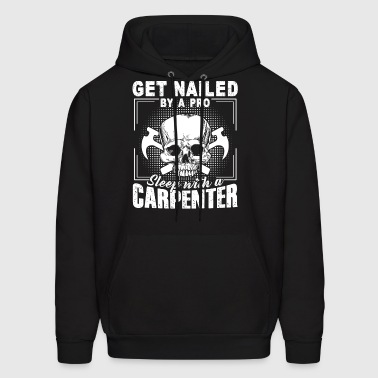 Sleep With A Carpenter Shirt - Men's Hoodie