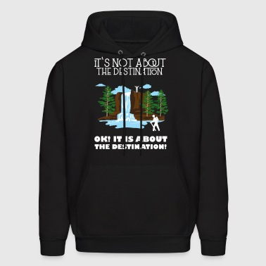 It's not about the destination - Men's Hoodie