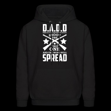 DADD Shoot and the Word Will Spread - Men's Hoodie