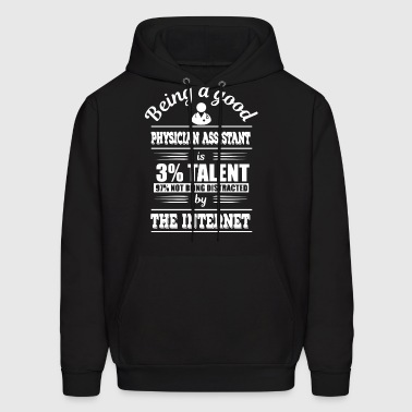 Being A Good Physician Assistant Shirt - Men's Hoodie